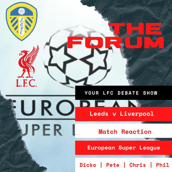 Liverpool Fans React to European Super League & Live Leeds v Liverpool Match Reaction