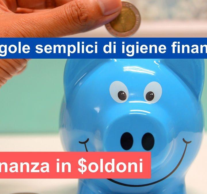 Risparmi & Investimenti -3 regole semplici igiene finanziaria (da video Youtube)