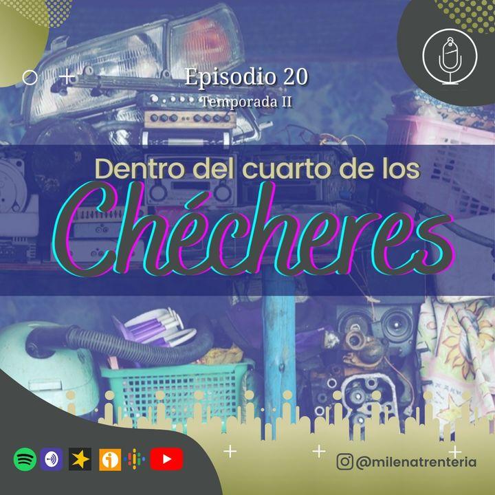 Ep. 20 Dentro del cuarto de los Chécheres