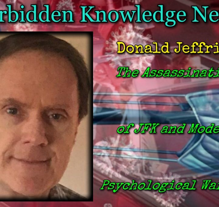 The Assassination of JFK and Modern Psychological Warfare with Donald Jeffries