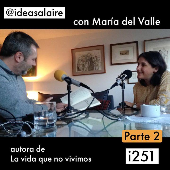 i251 María del Valle - Parte 2