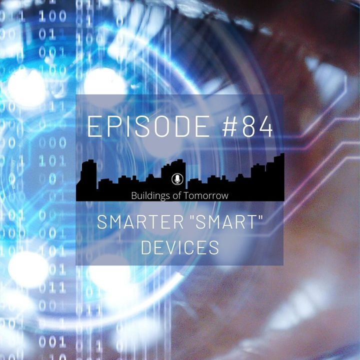 "#84 Smarter ""smart"" devices"