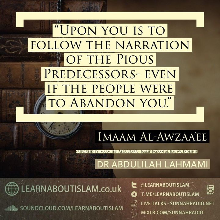 Upon You is to Follow the Narrations of the Salaf - Al-Awzaa'ee