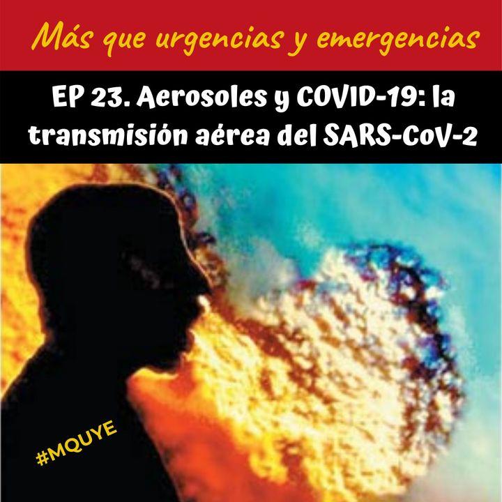 EP23. Aerosoles y COVID-19: la transmisión aérea del SARS-CoV-2.