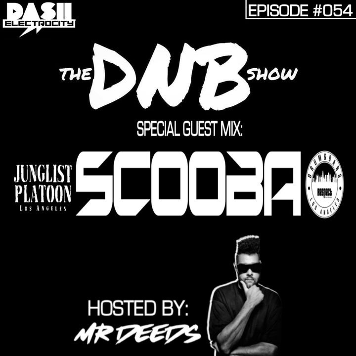 the DNB show Episode 54 (special guest: Scooba)