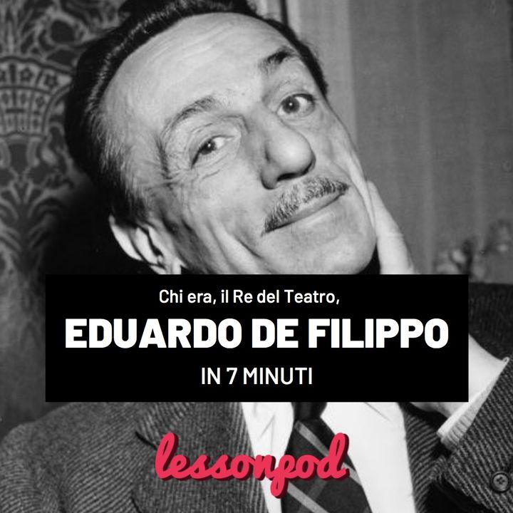 Chi era, il Re del Teatro, Eduardo De Filippo in 7 minuti
