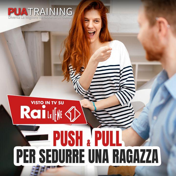 """#28 Push and pull Tecniche del """"Tira e Molla"""""""