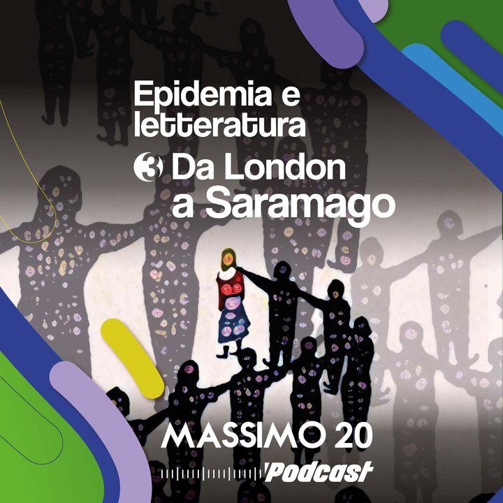 Epidemia e Letteratura | 3/4 Da London a Saramago