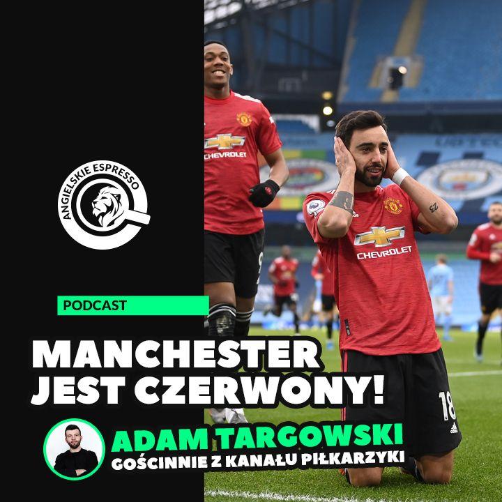 Manchester jest czerwony! (gościnnie: Adam Targowski z kanału Piłkarzyki)