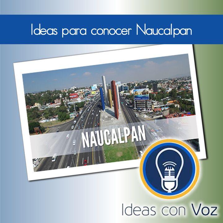 Ideas para conocer Naucalpan