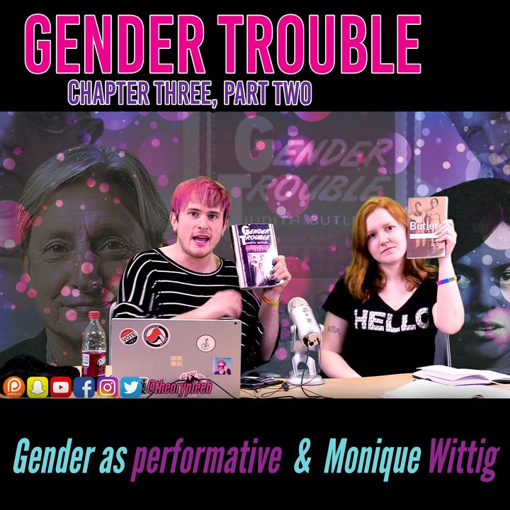 Judith Butler's Gender Trouble Chapter Three, Part Two