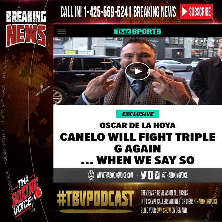 🚨Oscar De La Hoya GGG rematch will happen when Canelo says so‼️😱