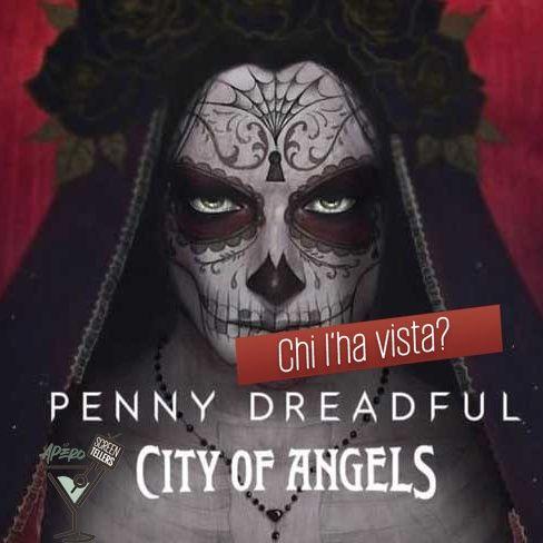 Apéro - Penny Dreadful City of Angels