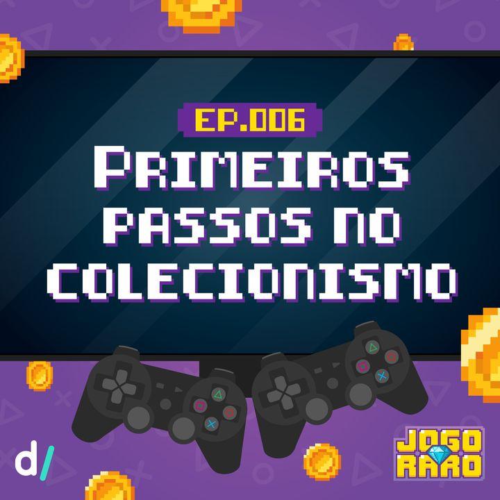 Ep. 06 - Como começar sua coleção de games