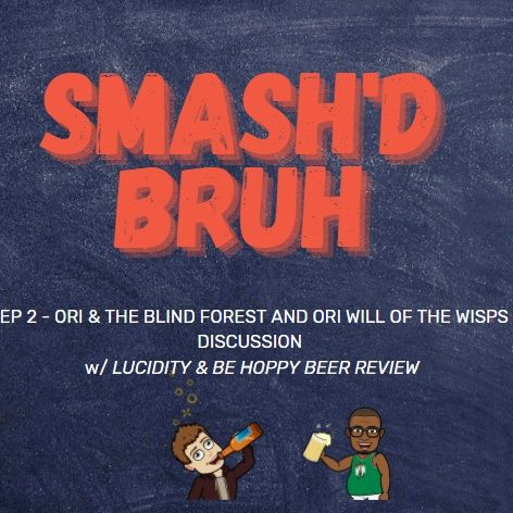 Season 1 Episode 2 Ori and the Blind Forest/Ori and the Will of the Wisps Game review w/ Lucidity and Be Hoppy Brew review