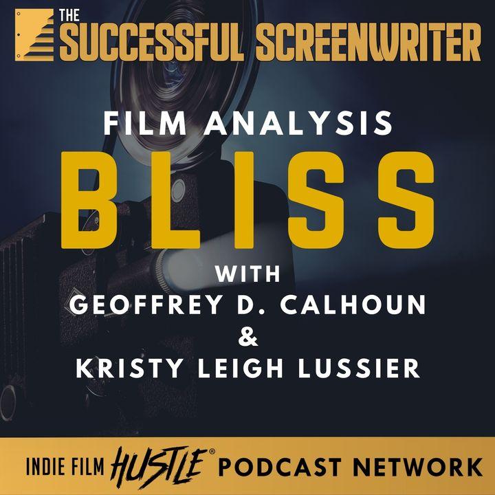 Ep49 - Bliss - Film Analysis with Geoffrey D. Calhoun & Kristy Leigh Lussier