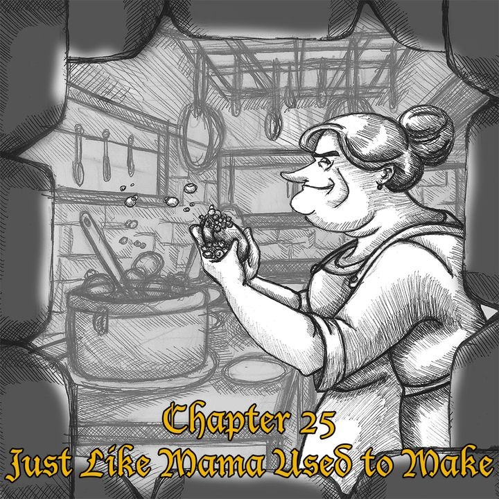 Chapter 25: Just Like Mama Used to Make (Rebroadcast)