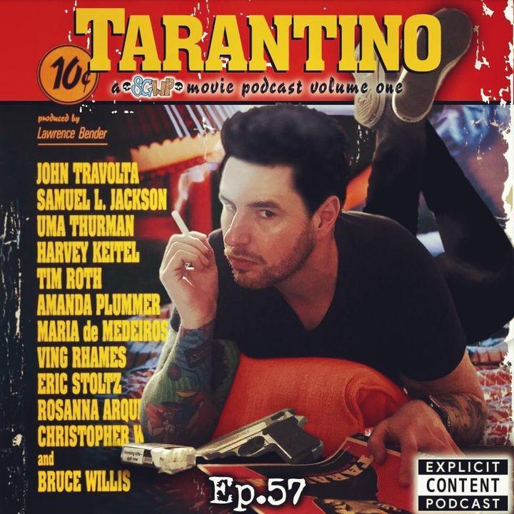 Ep 57 - Tarantino Special Vol 1