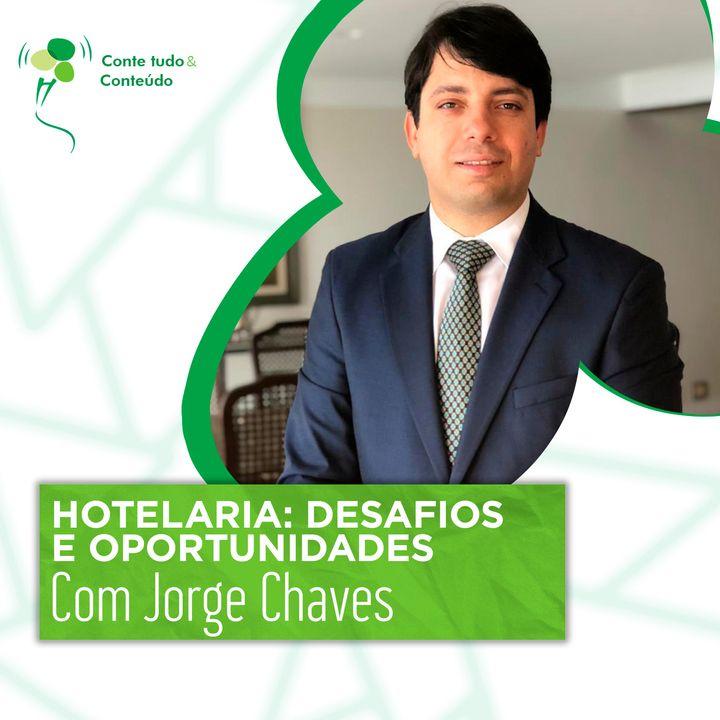 Episódio 43 - Hotelaria: Desafios e Oportunidades - Jorge Chaves em entrevista a Márcio Martins