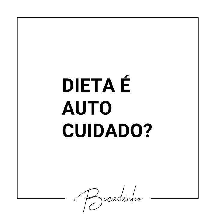 T04E08 - Dieta é autocuidado? - com Manu Figueiredo