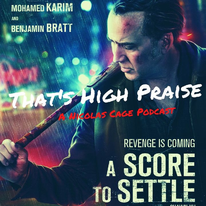 A Score to Settle (2019)   That's High Praise : A Nicolas Cage Podcast