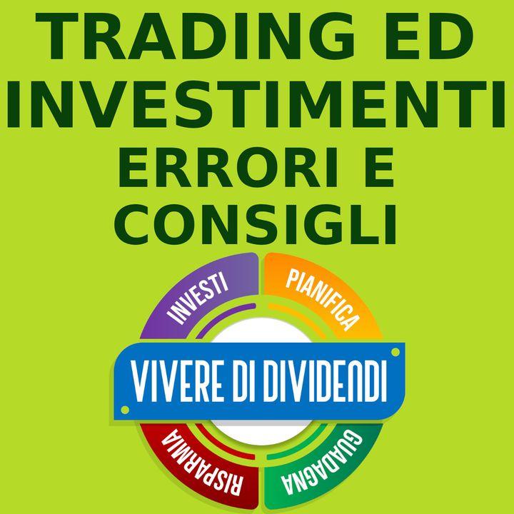 TRADING ED INVESTIMENTI - ERRORI E CONSIGLI