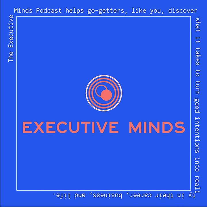 EM 197 | An Executive Minds Replay Designing Your Life to Say Yes with Dave Adamson