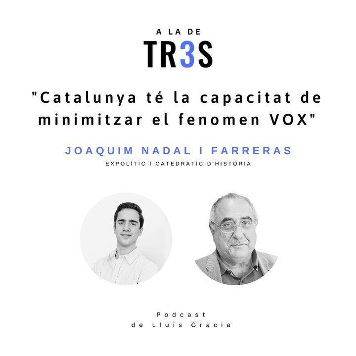 Entrevista a Joaquim Nadal #6