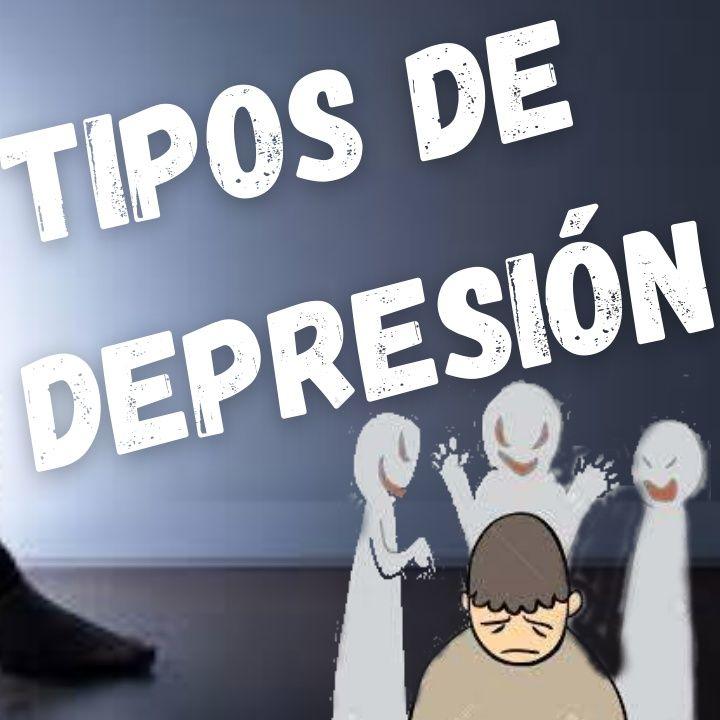 LA DEPRESIÓN| TIPOS DE LA DEPRESIÓN|