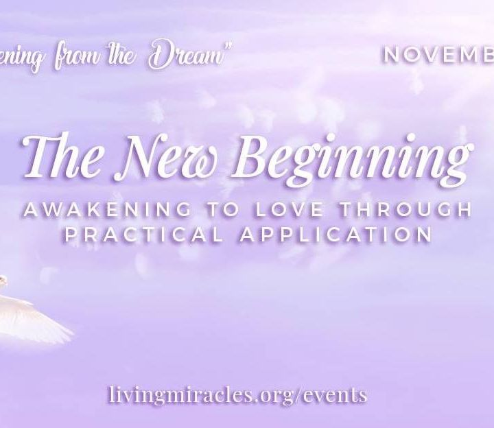"""""""The New Beginning: Awakening to Love through Practical Application"""" Online Retreat: Opening Session"""