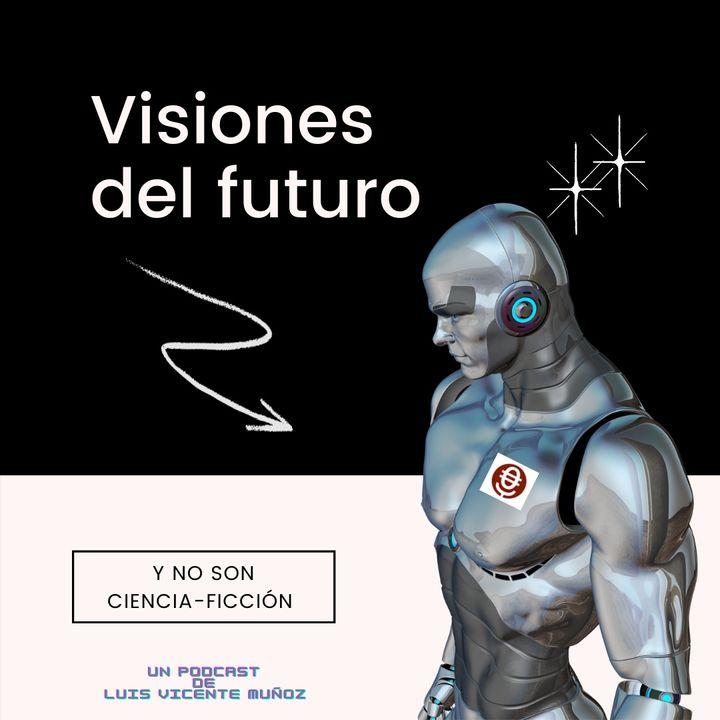 Visiones del futuro Cap 3