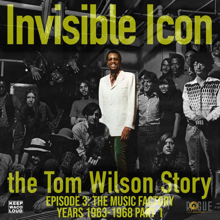 Episode 3: The Music Factory Years 1963-1968 Part 1