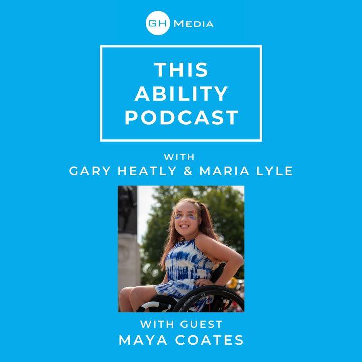 This Ability Podcast - Episode 9 with Maya Coates