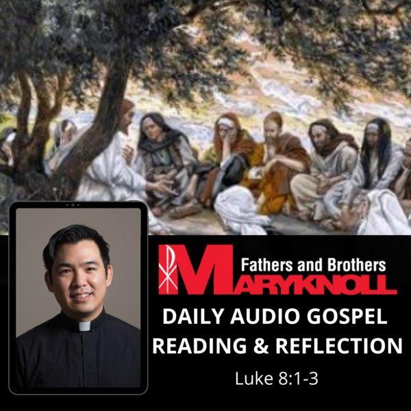 Friday of the Twenty-fourth Week in Ordinary Time, Luke 8:1-3