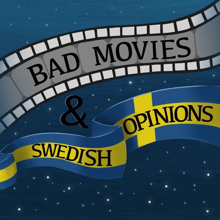 Bad Movies & Swedish Opinions