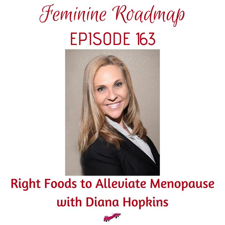 FR Ep #163 Right Foods to Alleviate Menopause with Diana Hopkins