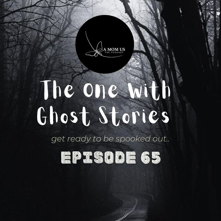Episode 65: The One With Ghost Stories