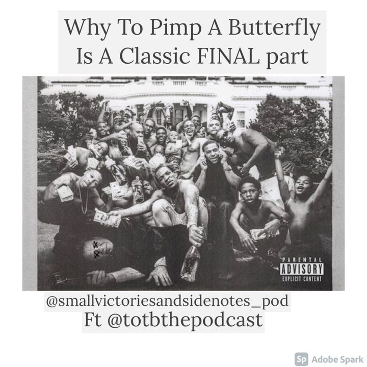 Why To Pimp A Butterfly Is A Classic! (FINAL, Ft Ahmad)