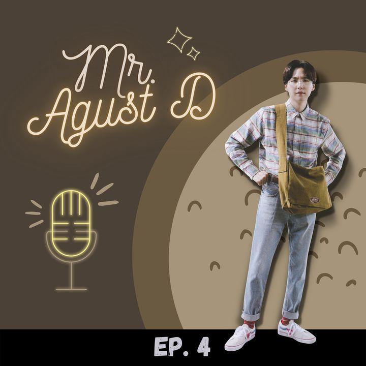 EP. #04 - Mr. Agust D