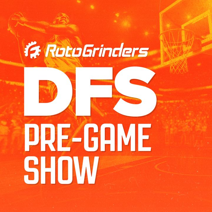 RotoGrinders DFS Pre-Game Show