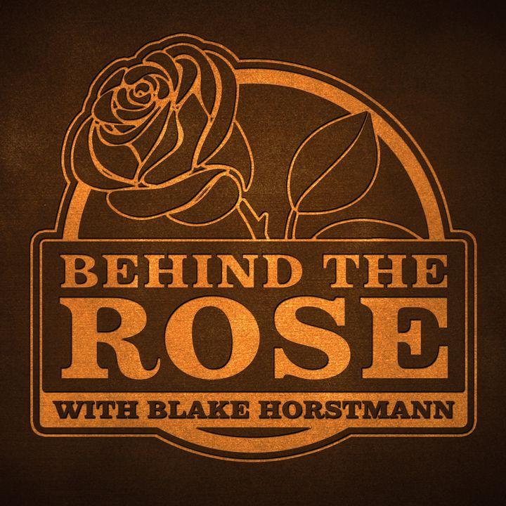 Behind The Rose with Blake Horstmann