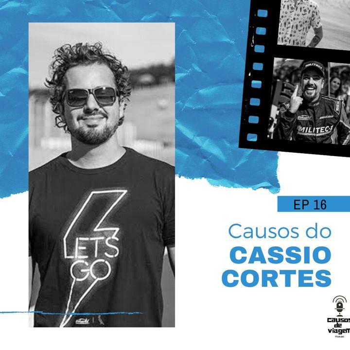 EP 16 - Causos do Cassio Cortes