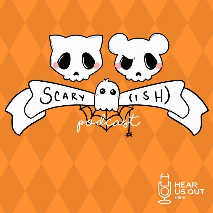 Scaryish - Ep 161: Revenge of the Ralph