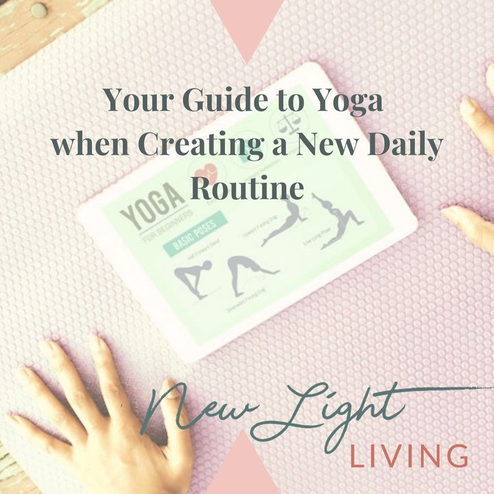 Your Guide to Yoga when Creating a New Daily Routine