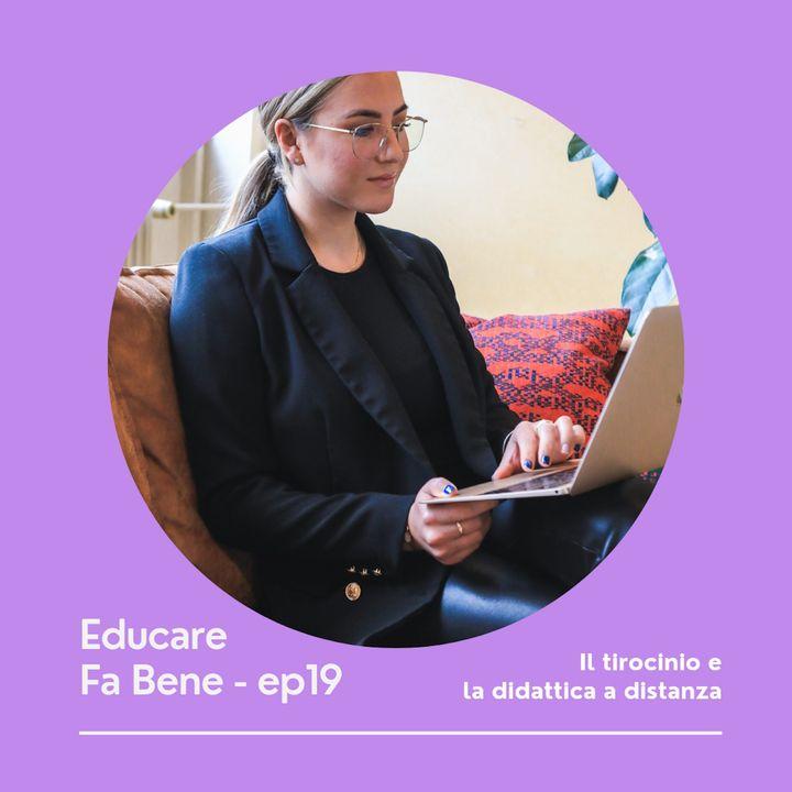 Educare Fa Bene - Ep. 19 - Il futuro dei tirocini e della didattica a distanza