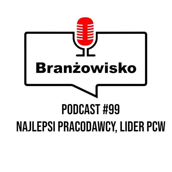 Branżowisko #99 - Najlepsi pracodawcy. Lider PCW