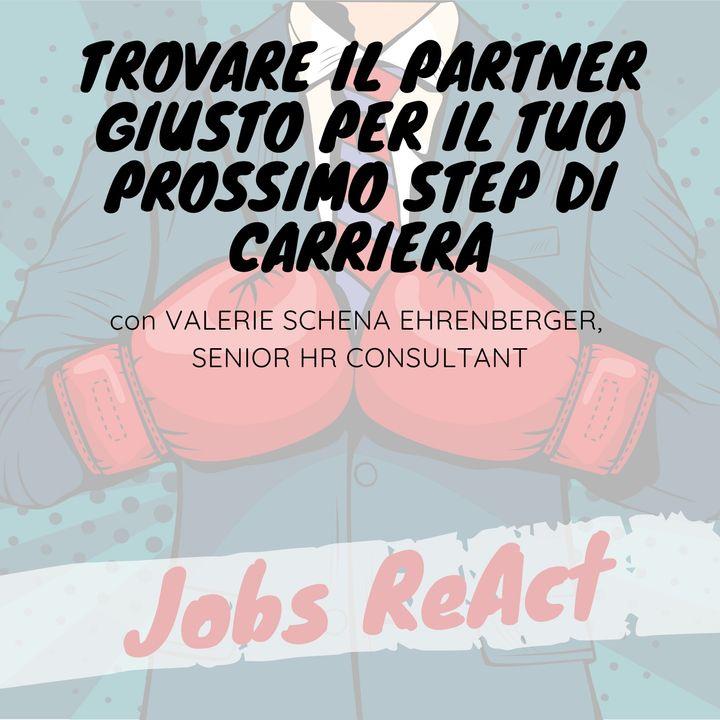 JR 43 | Trovare il partner giusto per il tuo prossimo step di carriera - con Valerie Schena Ehrenberger