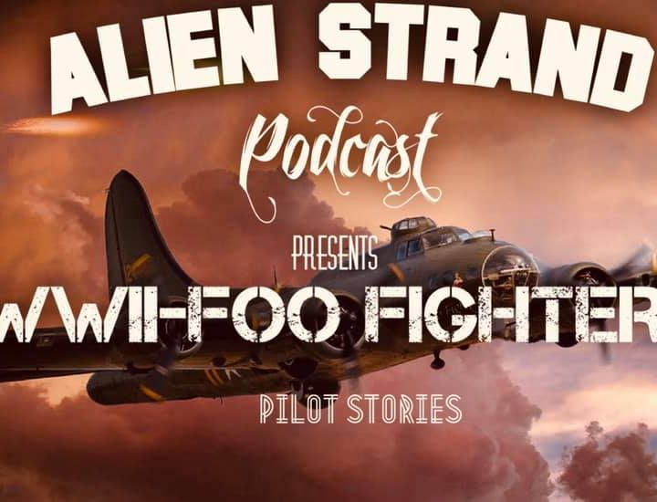 #50  WWII- Foo Fighters (pilot stories)