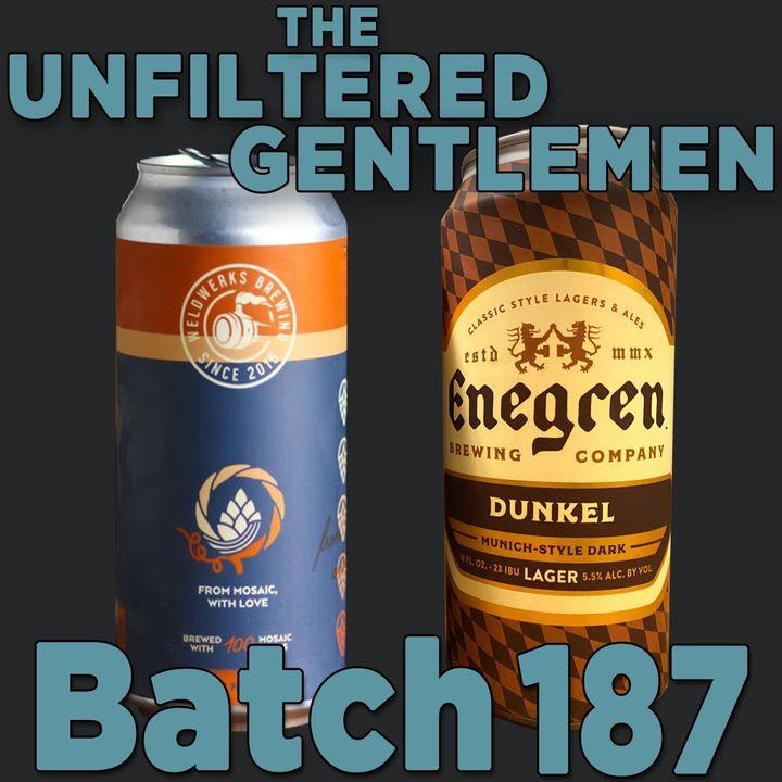 Batch187: Weldwerks Brewing From Mosaic, With Love & Enegren Brewing's Dunkel
