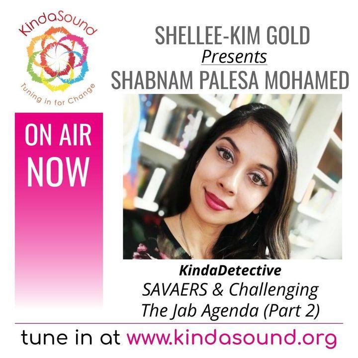SAVAERS & Challenging the Jab Agenda (Part 2) | Shabnam Palesa Mohamed on KindaDetective with Shellee-Kim Gold